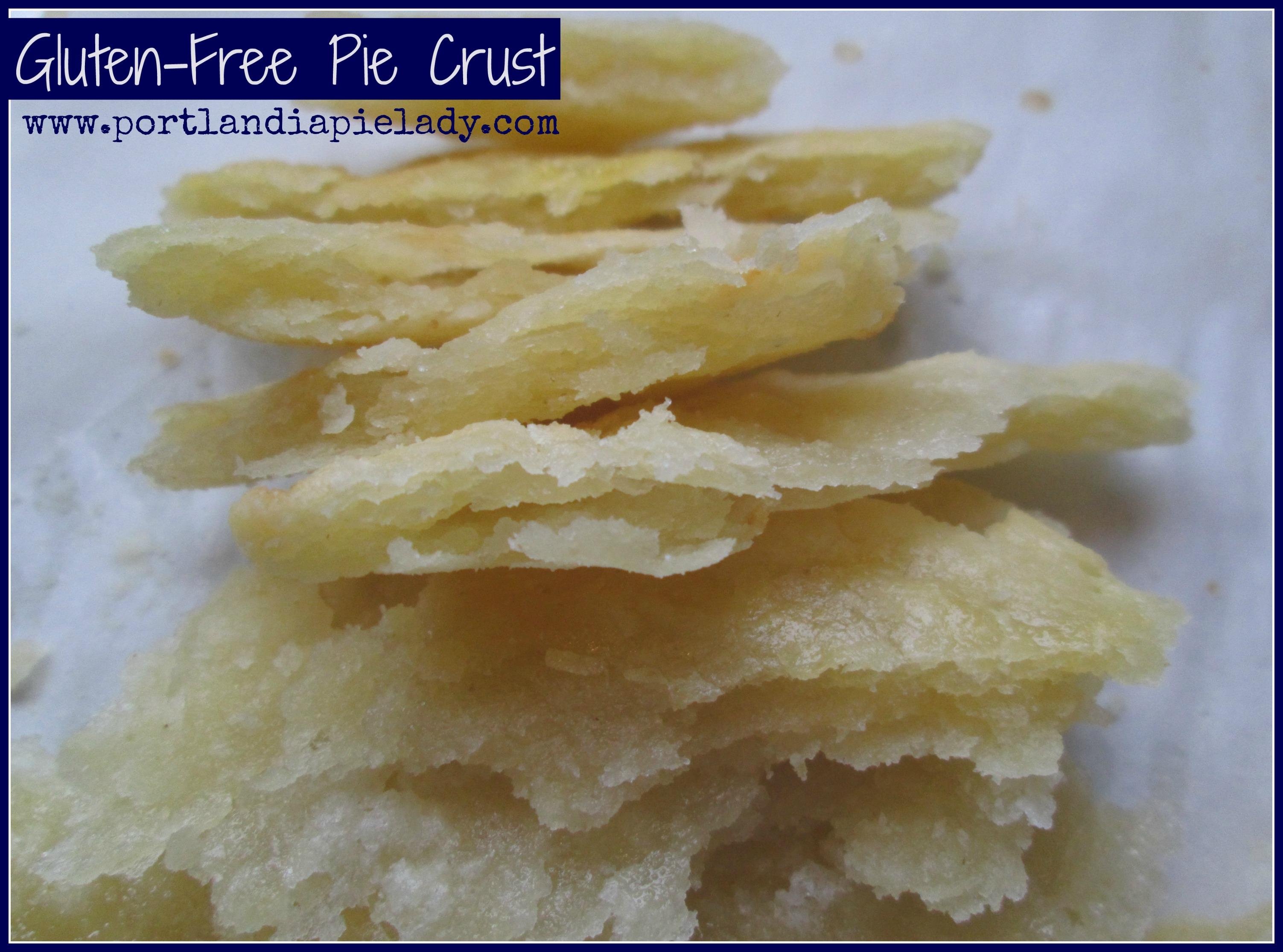 Gluten-Free Pie Crust - Portlandia Pie Lady